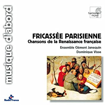 Fricassée parisienne (Chansons de la Renaissance française)