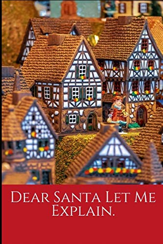 Dear Santa Let Me Explain: Christmas College Ruled Lined Notebook. Perfect For Gift.
