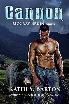 Gannon: McCray Bruin Bear Shifter Romance by [Kathi S. Barton]