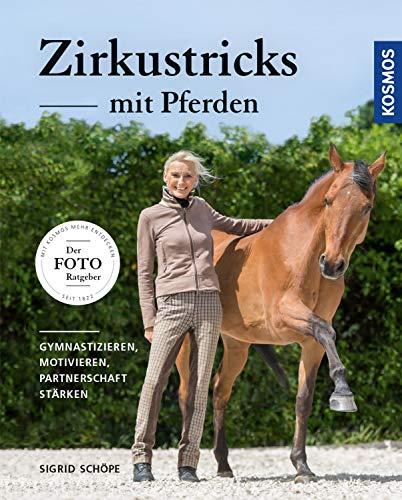 Zirkustricks mit Pferden: Gymnastizieren, Motivieren, Partnerschaft stärken (-)