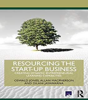 Resourcing the Start-Up Business: Creating Dynamic Entrepreneurial Learning Capabilities (Routledge Masters in Entrepreneurship) (English Edition)
