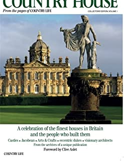 The Country House: A celebration of the finest houses in Britain and the people who built them