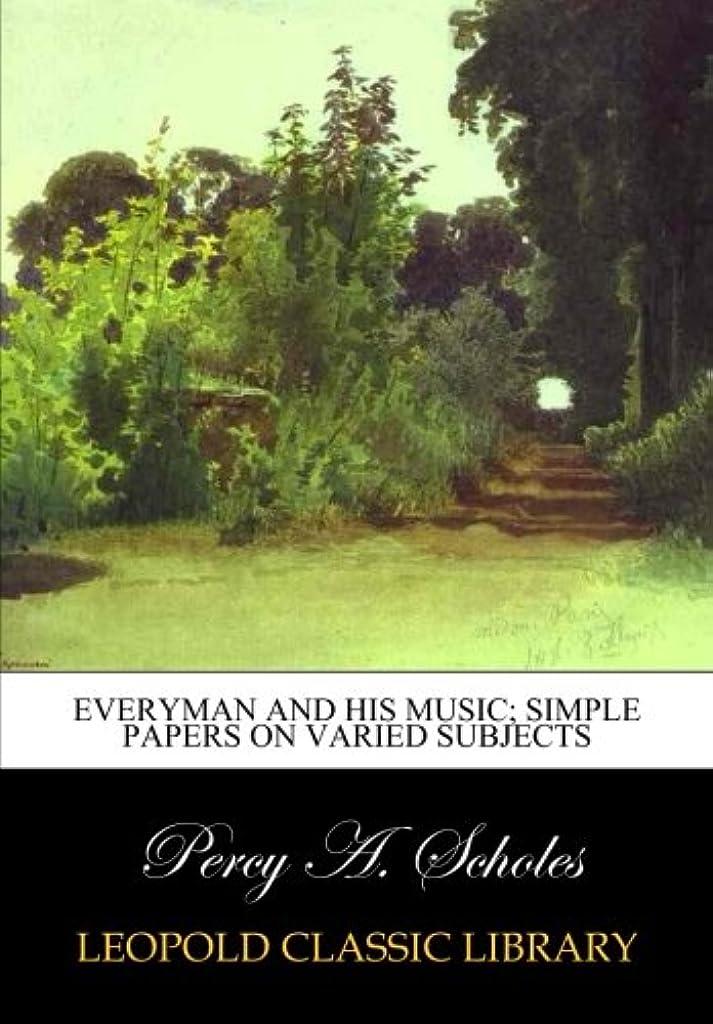 ビバねじれ対処するEveryman and his music; simple papers on varied subjects