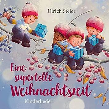 Eine supertolle Weihnachtszeit - Kinderlieder