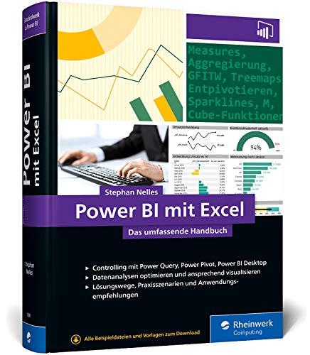 Power BI mit Excel: Das umfassende Handbuch. Controlling und Business Intelligence mit Power Query, Power Pivot, Power BI. Für alle Excel-Versionen