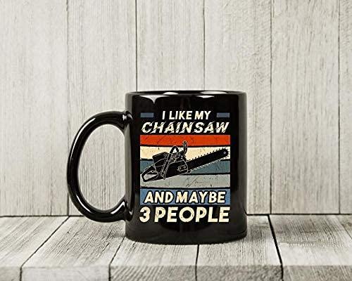 N\A Me Gusta mi Motosierra y quizás Taza para 3 Personas, Divertida Taza de café para carpintería para carpinteros, Regalo de Carpintero para leñador y manitas