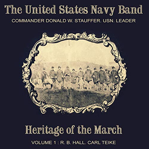 Us Navy Band - Heritage Of The March Volume 1