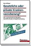 Gesetzliche oder private Krankenversicherung? Bernd Röger - Bernd Röger