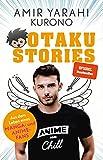 Otaku Stories: Aus dem Leben eines Anime-Fans (German Edition)