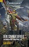 Der Sabbatkrieg: Chroniken der Sabbatwelten 01 (Chroniken der Sabbatwelten: Warhammer 40,000 1) (Ger...