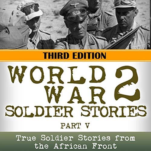 World War 2 Soldier Stories, Part V cover art