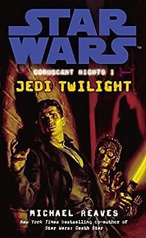 Star Wars: Coruscant Nights I - Jedi Twilight by [Michael Reaves]
