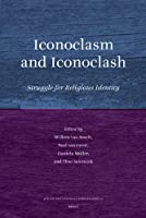 Iconoclasm and Iconoclash: Struggle for Religious Identity (Jewish & Christian Perspectives Series)