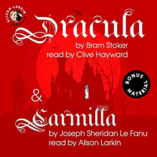 Dracula and Carmilla with Bonus Material                   By:                                                                                                                                 Bram Stoker,                                                                                        J. Sheridan Le Fanu                               Narrated by:                                                                                                                                 Clive Hayward,                                                                                        Alison Larkin                      Length: 18 hrs and 45 mins     6 ratings     Overall 4.8