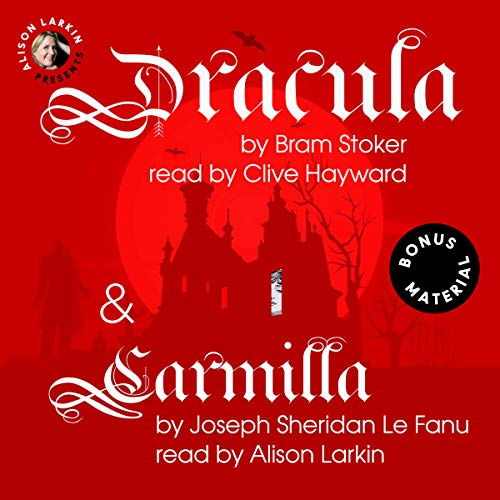 Dracula and Carmilla with Bonus Material                   By:                                                                                                                                 Bram Stoker,                                                                                        J. Sheridan Le Fanu                               Narrated by:                                                                                                                                 Clive Hayward,                                                                                        Alison Larkin                      Length: 18 hrs and 45 mins     1 rating     Overall 5.0