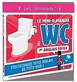 Le mini-Almaniak des WC spécial Anglais facile (ALMANIAKS JEUX)