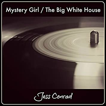 Mystery Girl / The Big White House