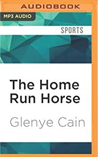 The Home Run Horse: Inside America's Billion-Dollar Racehorse Industry and the High-Stakes Dreams That Fuel It