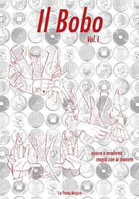 Il Bobo: Nuova e Moderna Magia con le Monete Vol. 1