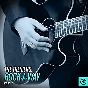 The Treniers: Rock-a-Way, Vol. 1