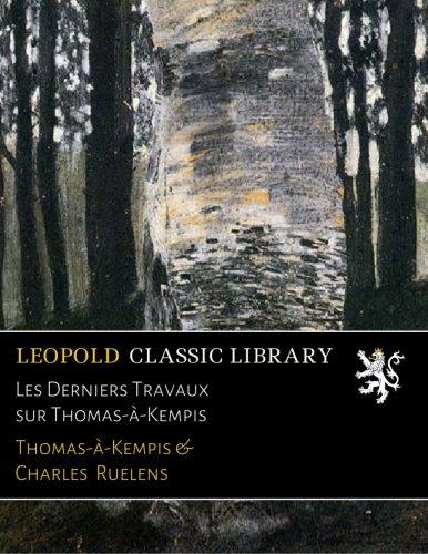 Les Derniers Travaux sur Thomas-à-Kempis