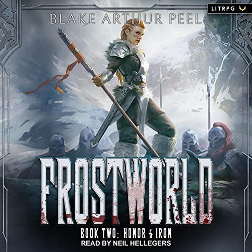 Honor & Iron, Frostworld Series, Book 2 Audiobook By Blake Arthur Peel cover art