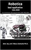 Robotica  Basi applicative: Con introduzione alla programmazione FPGA (Italian Edition)