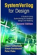 [ SystemVerilog for Design: A Guide to Using SystemVerilog for Hardware Design and Modeling[ SYSTEMVERILOG FOR DESIGN: A GUIDE TO USING SYSTEMVERILOG FOR HARDWARE DESIGN AND MODELING ] By Sutherland, Stuart ( Author )Jul-20-2006 Hardcover