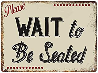 Chico Creek Signs Please Wait to be Seated Putty Restaurant Sign Rustic Wall Décor Gift 9x12 Metal 109120001007