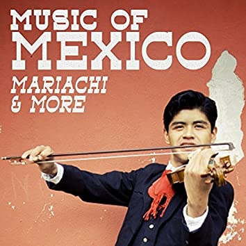 Music of Mexico: Mariachi & More