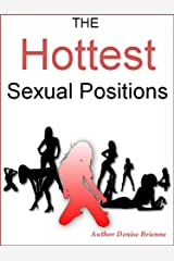 The Hottest Sexual Positions: From Beginners To Advanced 32 Positions With Step-By-Step Instructions Kindle Edition
