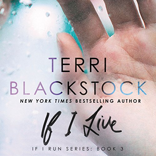 If I Live Audiobook By Terri Blackstock cover art