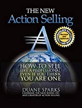 Action Selling: How to Sell Like a Professional, Even If You Think You Are One