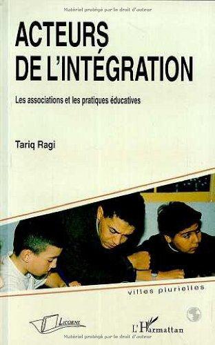 Acteurs de l'intégration: Les associations et les pratiques éducatives