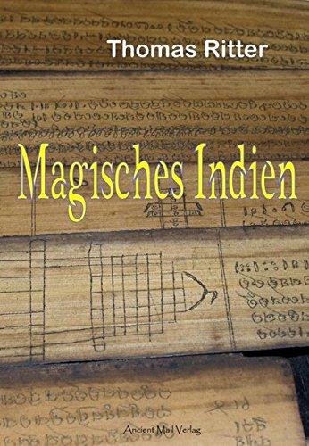 Magisches Indien: Mächtige Götter, Geheimnisvolle Palmblattbibliotheken, Verlorene Schätze