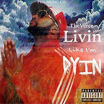 Livin Like I'm Dyin