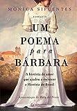 Um poema para Bárbara: A história de amor que ajudou a escrever a História do Brasil