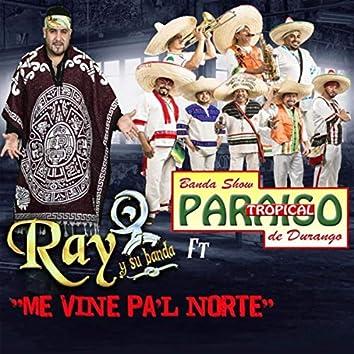 Me Vine Pa'l Norte (feat. Banda Show Paraiso Tropical de Durango)