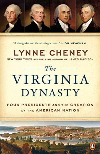 Compare Textbook Prices for The Virginia Dynasty: Four Presidents and the Creation of the American Nation  ISBN 9781101980057 by Cheney, Lynne