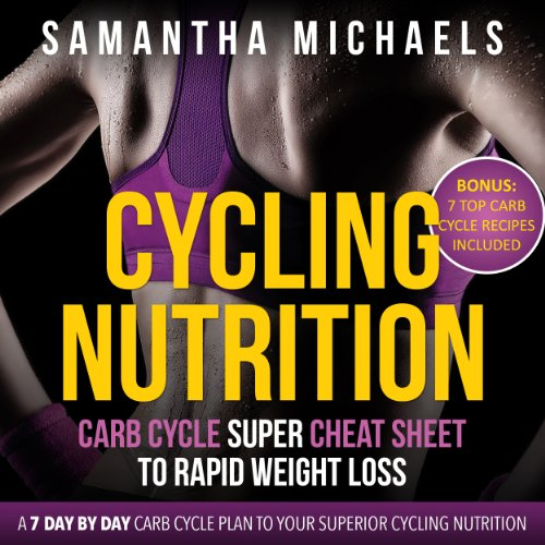 Cycling Nutrition: Carb Cycle Super Cheat Sheet to Rapid Weight Loss audiobook cover art