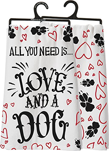 PBK Primitves by Kathy Tea Hand Dish Towel All You Need is Love and A Dog