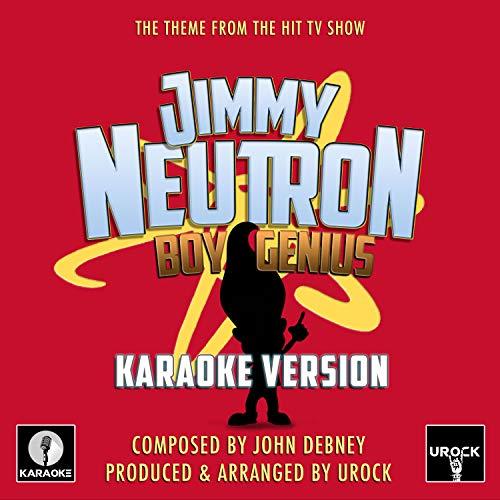 Jimmy Neutron Boy Genius (From 'Jimmy Neutron Boy Genius') (Karaoke Version)