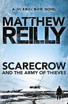 Scarecrow and the Army of Thieves: A Scarecrow Novel 4 by [Matthew Reilly]