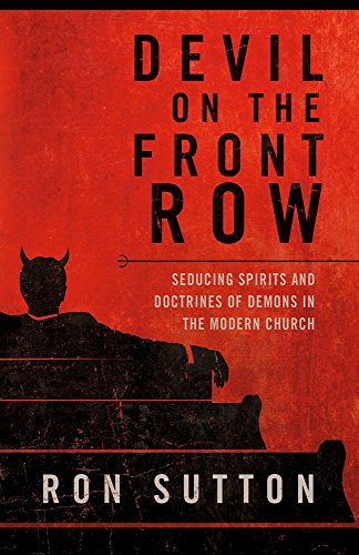 Devil On the Front Row: Seducing Spirits and Doctrines of Demons in the Modern Church download ebooks PDF Books