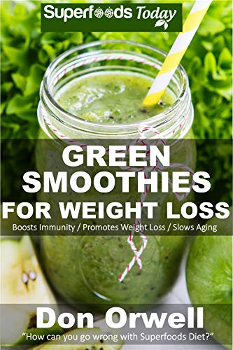 Green Smoothies for Weight Loss: 50 Smoothies Weight Loss Blender Recipes