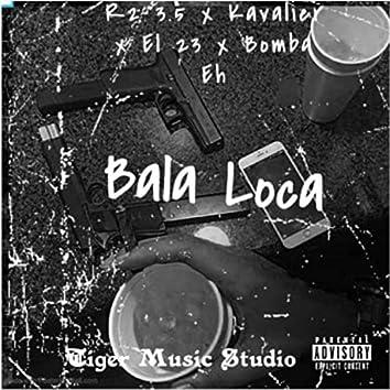 Bala Loca (feat. Varios Artistas)