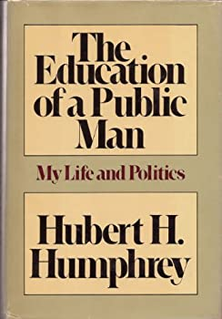Hardcover The Education of a Public Man: My Life and Politics Book