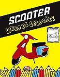 Scooter Libro da colorare: Colora e divertiti! I bambini impareranno a conoscere...