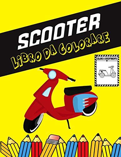 Scooter Libro da colorare: Colora e divertiti! I bambini impareranno a conoscere lo scooter con questo fantastico libro da colorare per scooter.