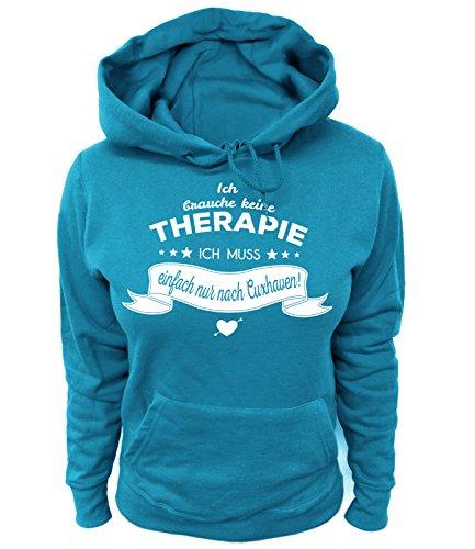 Artdiktat Damen Hoodie - Ich Brauche Keine Therapie - Ich muss einfach nur nach Cuxhaven Größe XXL, blau